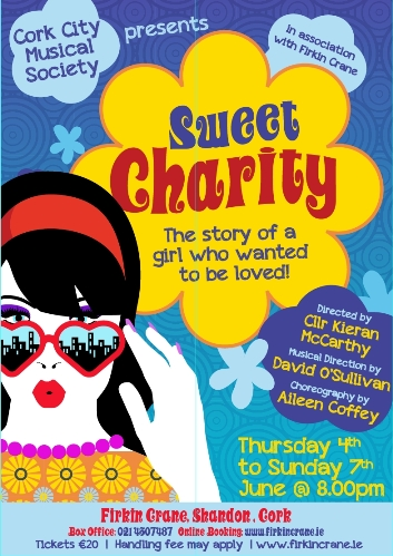 Poster, Sweet Charity, 2-7 June 2015, Firkin Crane, Shandon, directed by Cllr Kieran McCarthy; production management by Yvonne Coughlan