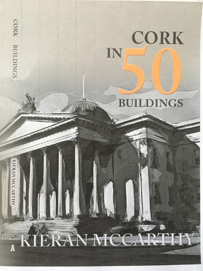Front cover of Kieran McCarthy, Cork in 50 Buildings, 2018