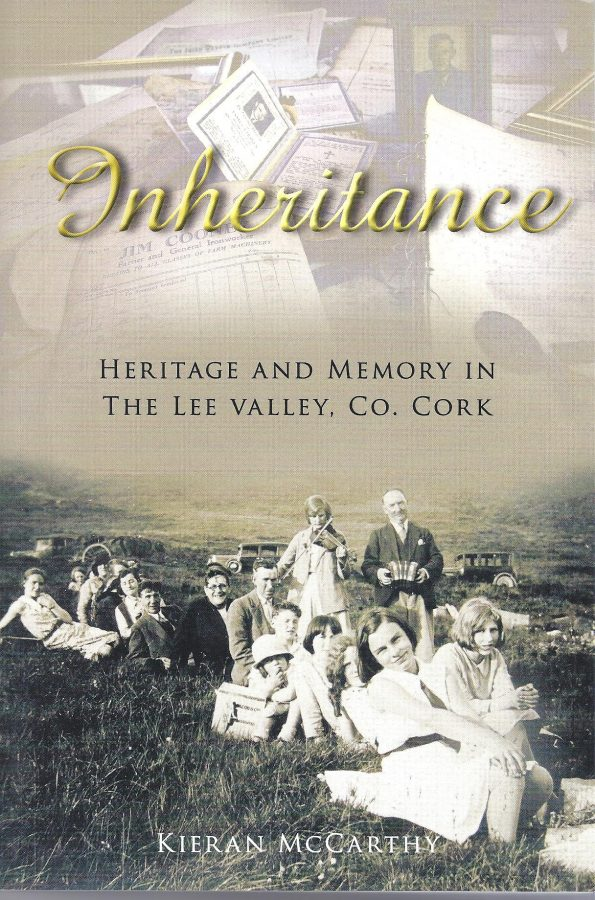 Front cover of Inheritance, Heritage and Memory in the Lee Valley, Co. Cork by Kieran McCarthy