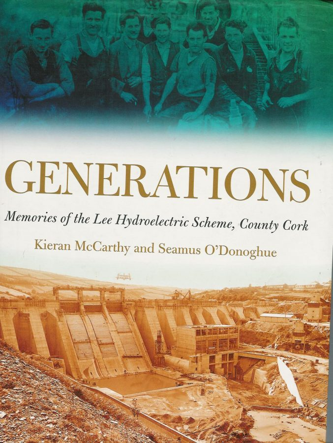 Front cover of Generations, Memories of the Lee Hydroelectric Scheme, County Cork by Kieran McCarthy & Seamus O'Donoghue
