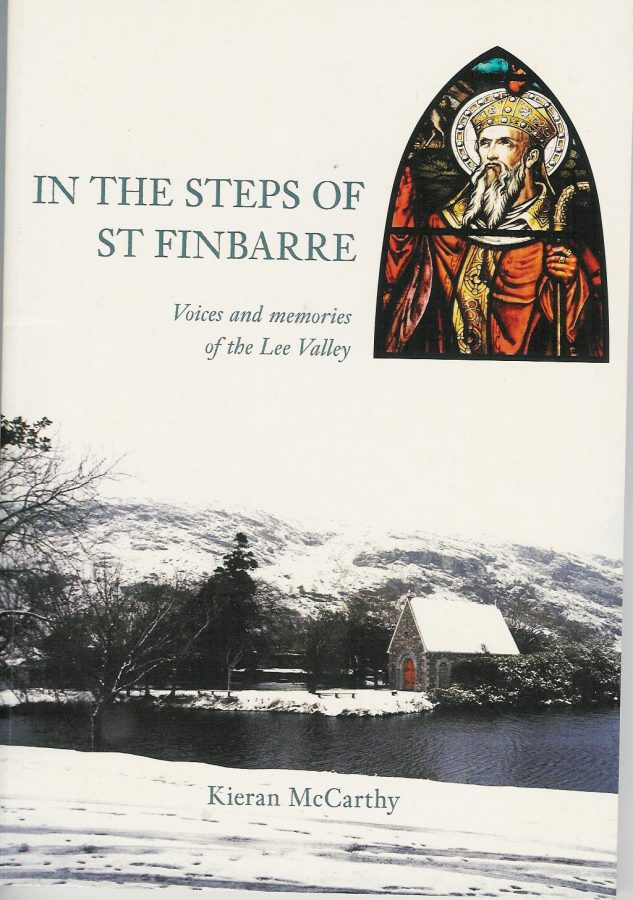 Front cover of In the Steps of St Finbarr, Voices and Memories of the Lee Valley by Kieran McCarthy