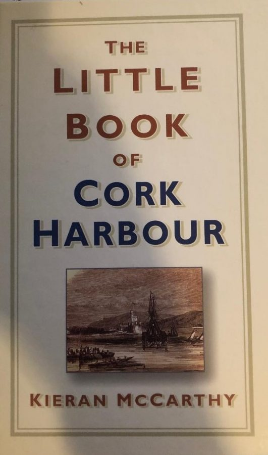 Front cover of Little Book of Cork Harbour (2018, History Press, UK) by Kieran McCarthy