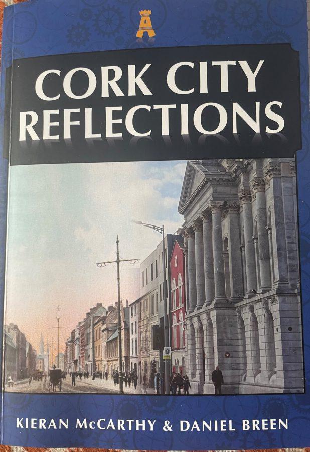 Cork City Reflections by Kieran McCarthy and Dan Breen (2021, Amberley Publishing)